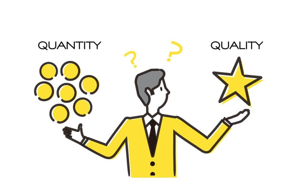 Quality important than Quantity
