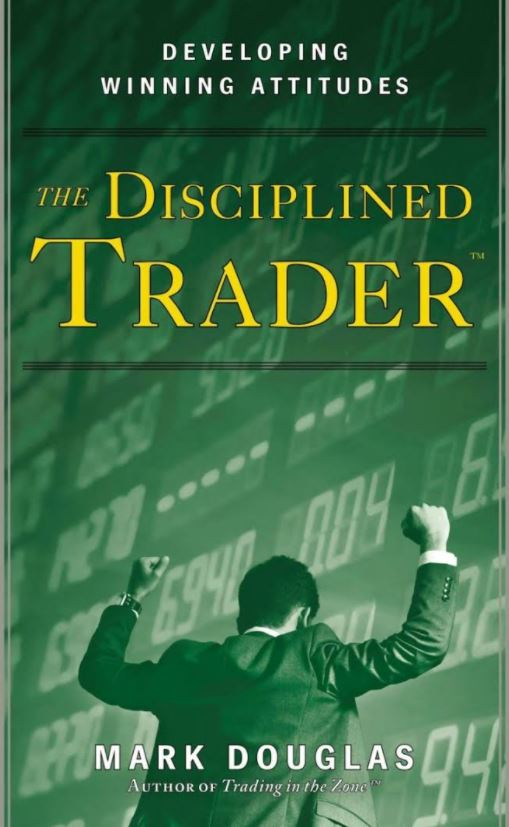 The Disciplined Trader by Mark Douglas book front
